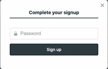 Popup that reads 'Complete your signup' with a password prompt.